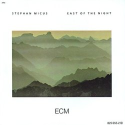Stephan Micus: East of the Night