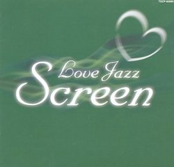 Love Jazz Screen