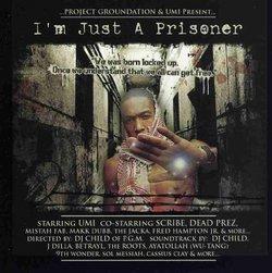 I'm Just a Prisoner