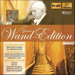 Günter Wand-Edition, Vol. 2: Messiaen, Webern, Fortner