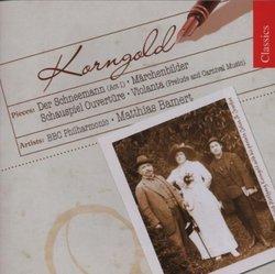 Korngold: Der Schneemann; Märchenbilder; Schauspiel Ouvertüre; Violanta