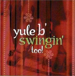 Yule B Swingin Too
