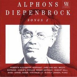 Alphons Diepenbrock: Songs, Volume 2