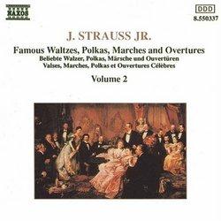 Johann Strauss Jr.: Famous Waltzes, Polkas, Marches & Overtures, Vol. 2