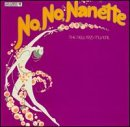 No, No, Nanette: The New 1925 Musical (1971 Broadway Revival Cast)