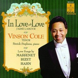 Vinson Cole - In Love with Love ~ Love Songs by Massenet, Bizet, Hahn