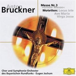 Bruckner: Grosse Messe Nr. 3; Drei  Motetten