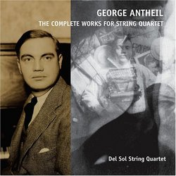 George Antheil: The Complete Works for String Quartet