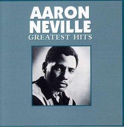 Aaron Neville - Greatest Hits