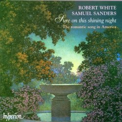 Sure On This Shining Night: 20th-Century Romantic Songs of America