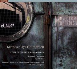 Kronos plays Holmgreen [Hybrid SACD]