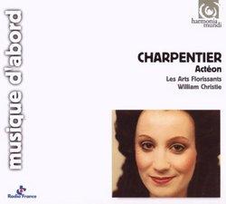 Charpentier - Actéon / Visse · Mellon · Laurens · Feldman · Paut · Les Arts Florissants · Christie