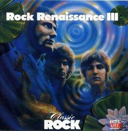 Time Life Classic Rock Rock Renaissance III