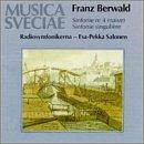 """Franz Berwald: Sinfonie No. 4 """"Naïve"""" / Sinfonie Singulière (No. 3) - Swedish Radio Symphony Orchestra / Esa-Pekka Salonen"""