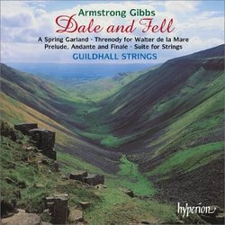 Armstrong Gibbs: Dale and Fell (Music for String Orchestra)
