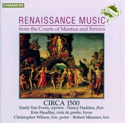 Renaissance Music: from the Courts of Mantua and Ferrara [Circa 1500]