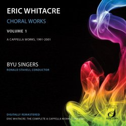 Eric Whitacre Choral Works, Vol. 1: A Cappella Works 1991-2001