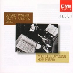 DEBUT ~ Michelle DeYoung - Duparc · Wagner · Liszt · R. Strauss Songs / Kevin Murphy