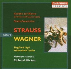 Strauss: Ariadne auf Naxos; Duett-Concertino; Wagner: Siegfried Idyll; Wesendonk Lieder