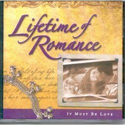Lifetime of Romance: It Must Be Love  2 Disc Set { Time Life Various Artists }