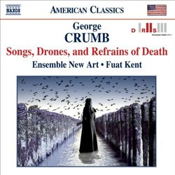 George Crumb: Songs, Drones, and Refrains of Death