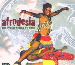 Afrodesia: the Tribal Sound of Irma