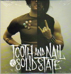 Tooth and Nail Vs. Solid State