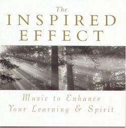 The Inspired Effect: Music to Enhance Your Learning & Spirit