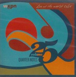 Live at the World Cafe, Volume 25: Quarter Notes
