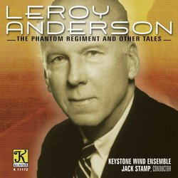 Leroy Anderson: The Phantom Regiment And Other Tales
