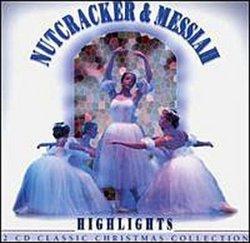 Nutcracker & Messiah (Highlights)
