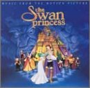 The Swan Princess: Music From The Motion Picture