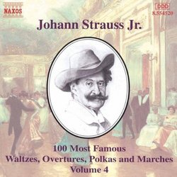 Johann Strauss Jr.: 100 Most Famous Waltzes, Overtures, Polka and Marches, Vol. 4