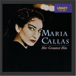 Maria Callas - Her Greatest Hits