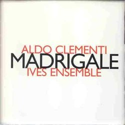 Madrigale by Ives Ensemble (1999-08-02)