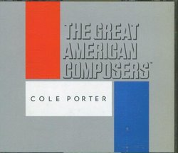 The Great American Composers: Cole Porter