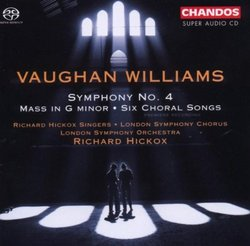 Vaughan Williams: Symphony No. 4; Mass in G minor; 6 Choral Songs [Hybrid SACD]