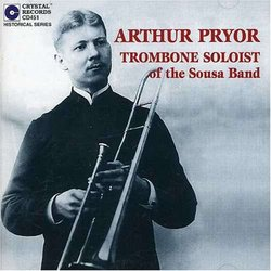 Arthur Pryor, Trombone Soloist Of The Sousa Band