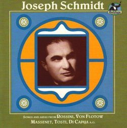 Joseph Schmidt: Songs and Arias from Rossini; Von Flotow; Massenet...