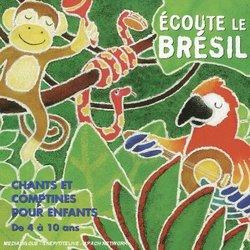 �coute Le Brésil: Chants Et Comptines Pour Enfants