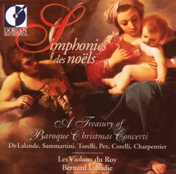 Simphonies des noëls ~ A Treasures of Baroque Christmas Concerti / Les Violon du Roy
