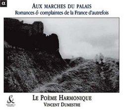 Aux marches du palais: Romances & complaintes de la France d'autrefois