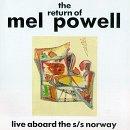 Return of Mel Powell