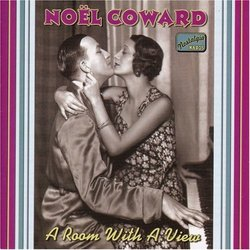 Noel Coward: A Room With A View, Vol. 1