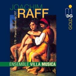 Joachim Raff: Chamber Music (Sextet Op. 178 / Piano Quintet Op. 107) - Ensemble Villa Musica