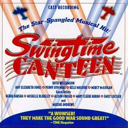 Swingtime Canteen: The Star-Spangled Musical Hit! (1997 Original Cast Members)