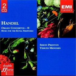 Handel: Organ Concertos II; Music for the Royal Fireworks