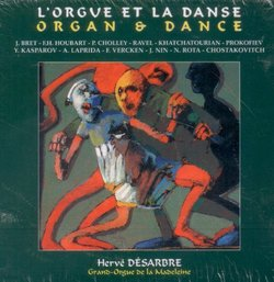 L'orgue et la danse (Organ and Dance): Hervé Désarbre at the Grand-Orgue de la Madeleine