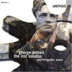 George Antheil: The Lost Sonatas
