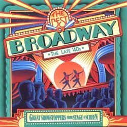 The Best of Broadway the Late '40s (Great Showstoppers from Stage & Screen)